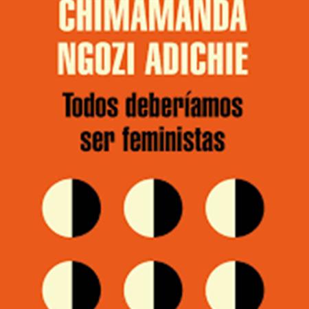 feminismo, chimamanda, igualdad entre hombres y mujeres, pilar adon